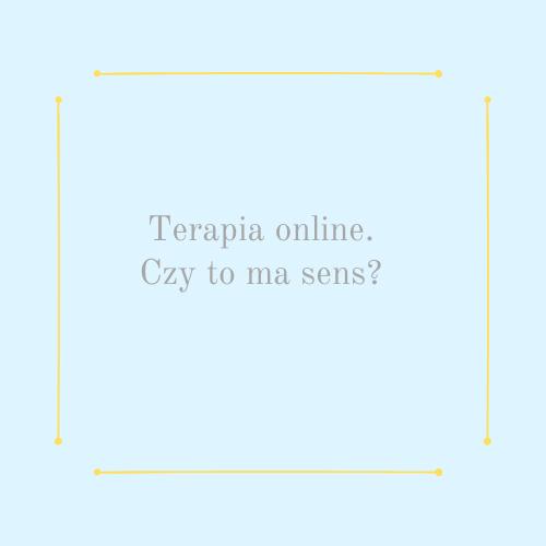 Terapia online. Czy to ma sens?