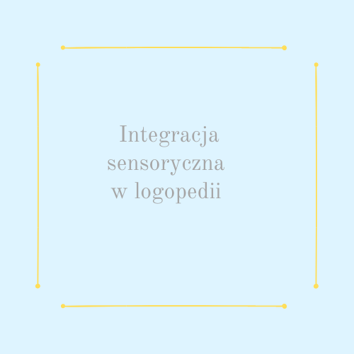 Integracja sensoryczna w logopedii